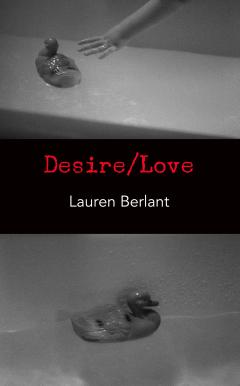 Lauren Berlant Desire/Love
